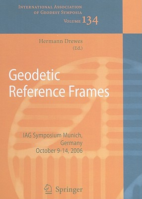 Geodetic Reference Frames By Drewes, Hermann (EDT)